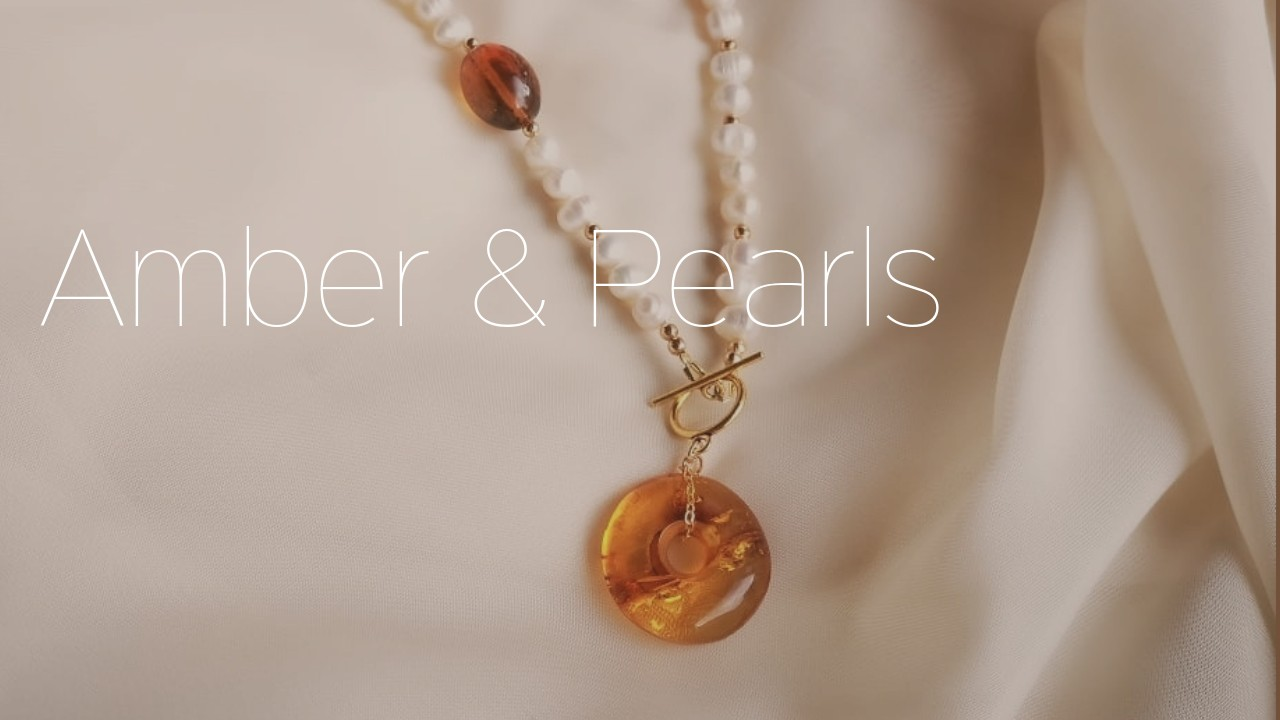 Amber and Pearls